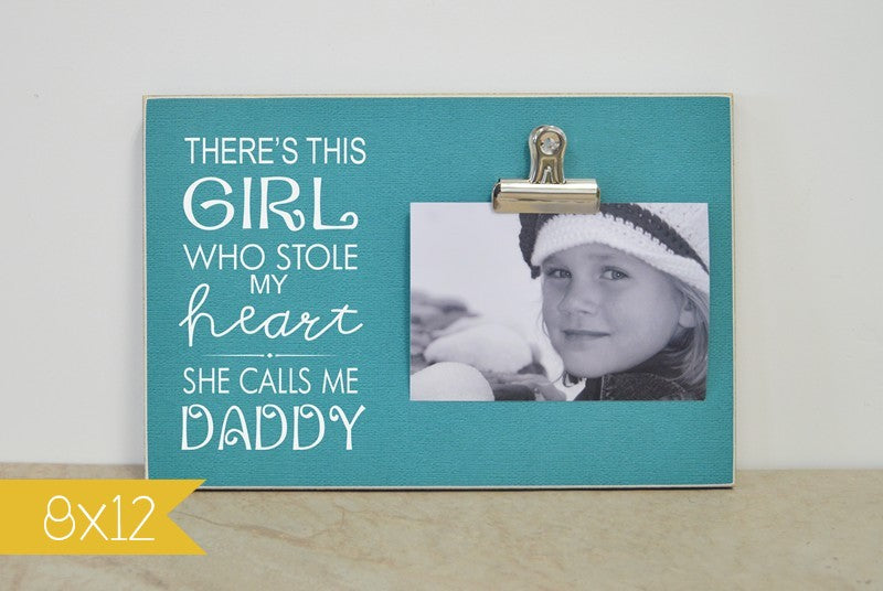 there's this girl who stole my heart she calls me daddy frame, custom photo frame, daddy picture frame, father daughter frame
