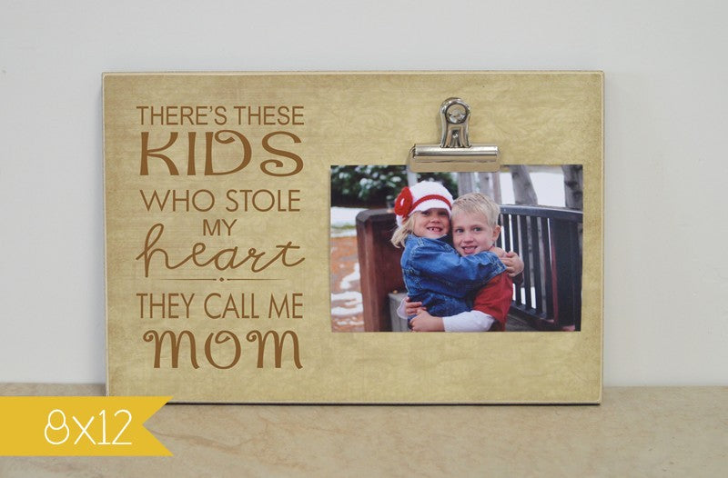 there's these kids who stole my heart they call me mom, custom photo frame mother's day gift