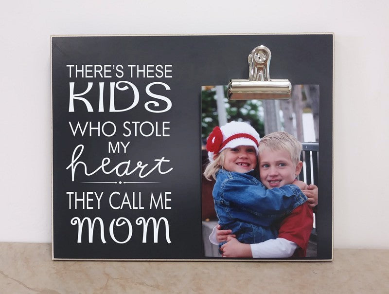 mother's day gift for mom photo frame - there's these kids who stole my heart