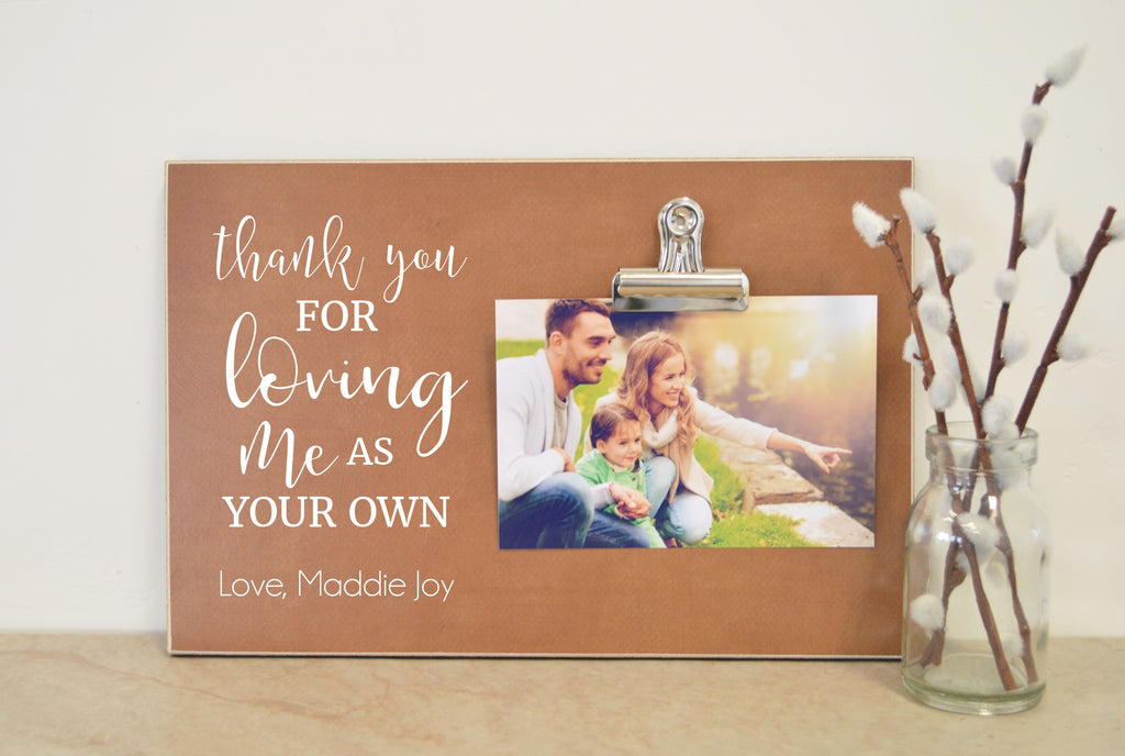 Thank You For Loving Me As Your Own, Stepfather Photo Frame