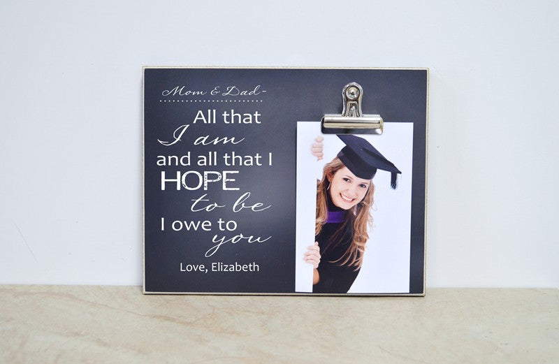 chalkboard photo frame personalized gift for parents graduation thank you photo frame all that i am and all that i hope to be i owe to you