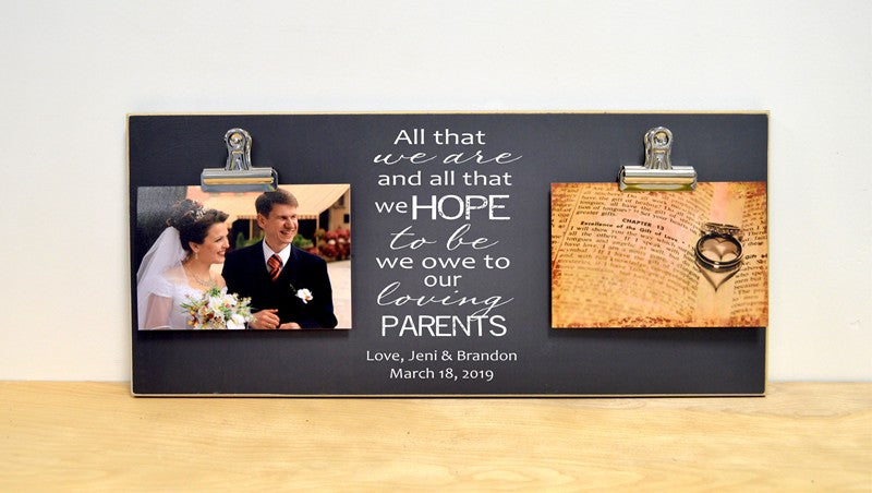 chalkboard photo frame wedding gift for parents of the bride, all that we are and all that we hope to be we owe to you