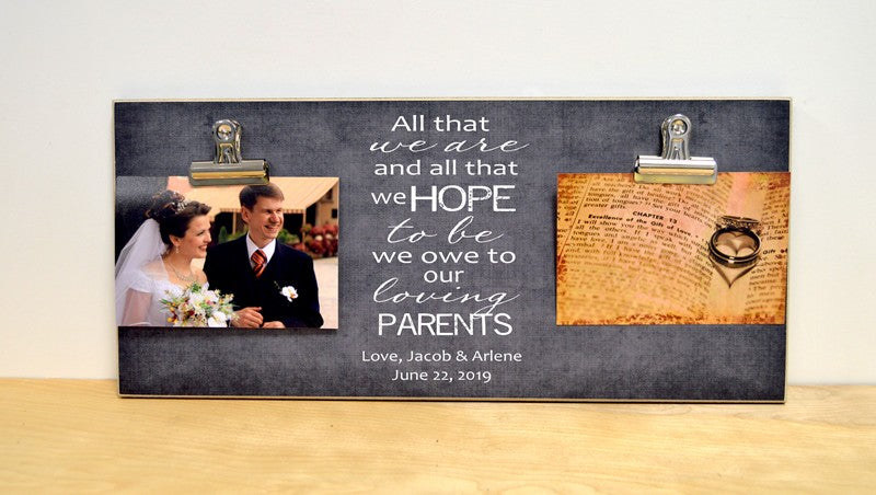 wedding thank you gift to parents, all that we are and all that we hope to be we owe to our loving parents, father of the bride, mother of the bride, father of the groom gifts