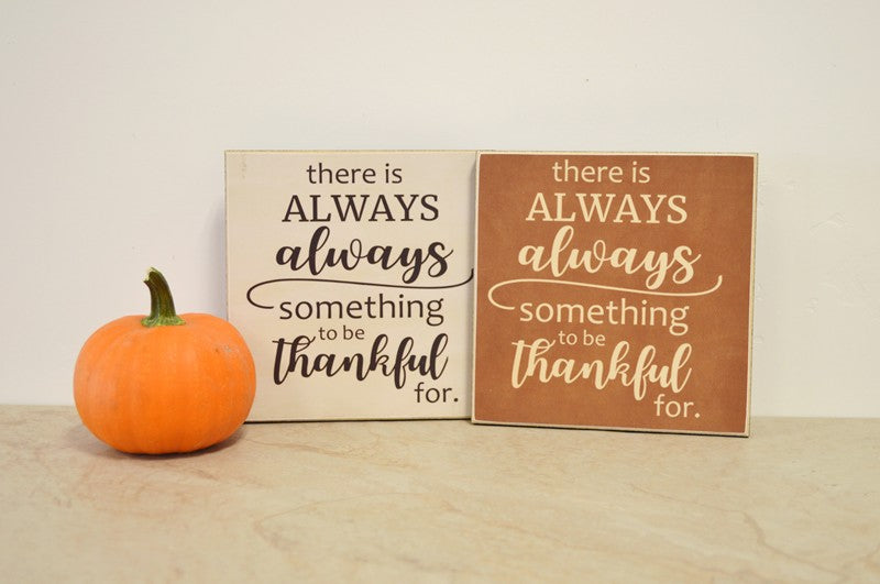 always something to be thankful for, wooden sign for thanksgiving decor, fall decor