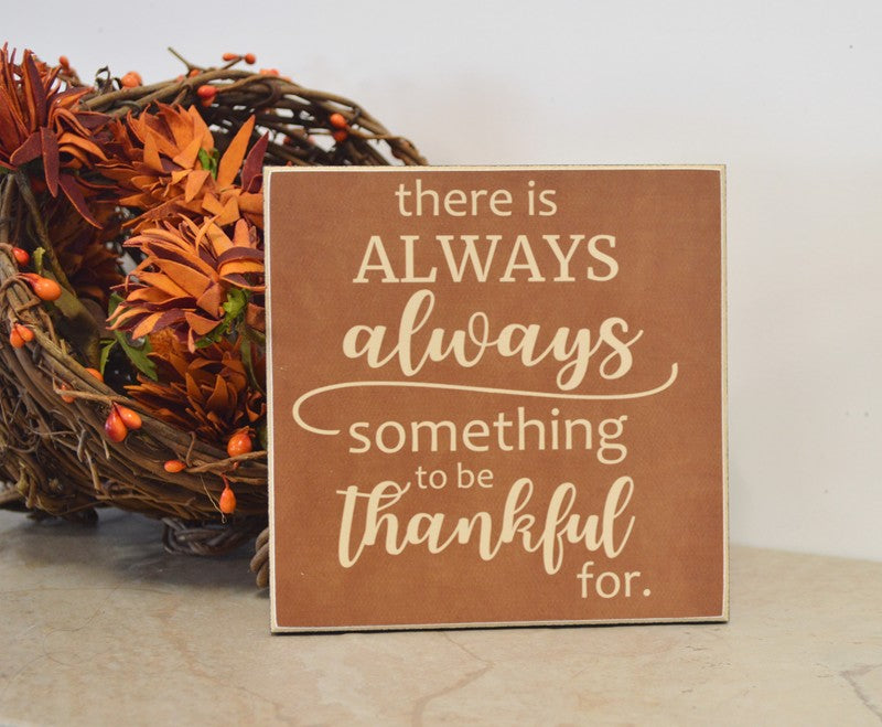 fall decoration wooden sign - always something to be thankful for, thanksgiving decoration, thanksgiving table decor or centerpiece