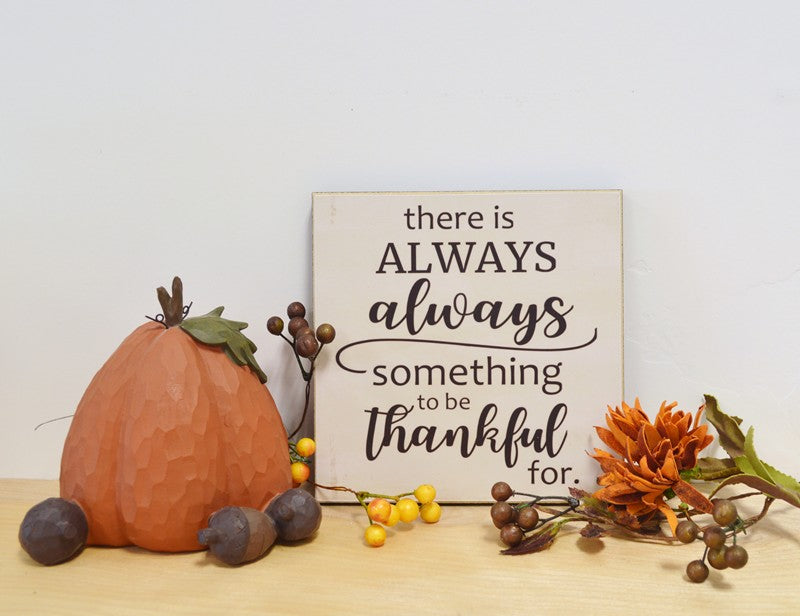 farmhouse fall decor, always something to be thankful for wooden sign
