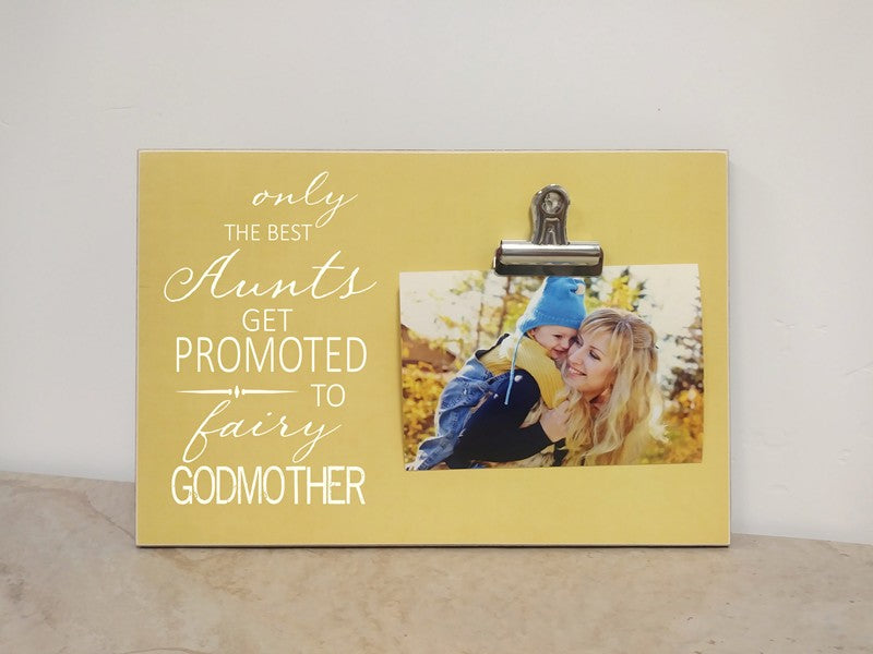 only the best aunts get promoted to fairy godmother picture frame