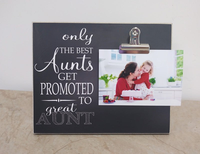 only the best aunts get promoted to great aunt photo frame, aunts picture frame, gift for aunt, auntie gift