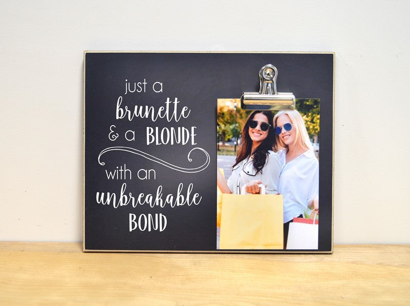 custom photo frame for best friends, moving away gift for best friend, birthday gift, just a brunette and a blonde