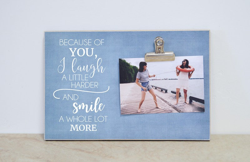 Friendship Photo Frame - Because of You