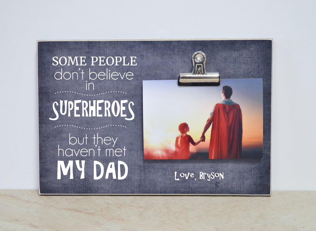 dad photo frame gift for dad, believe in superheroes
