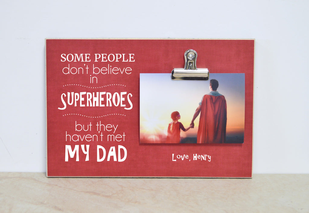 father's day gift for dad photo frame, believe in superheroes