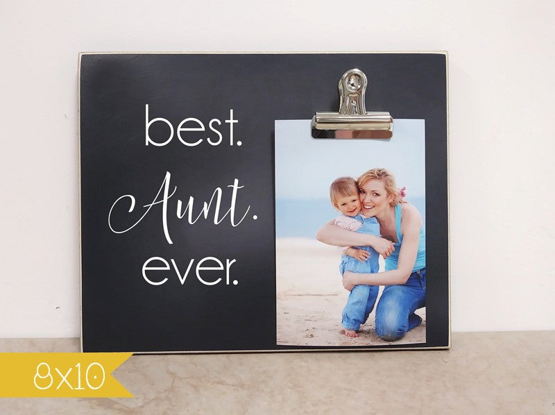 Best. Aunt. Ever. Custom Picture Frame