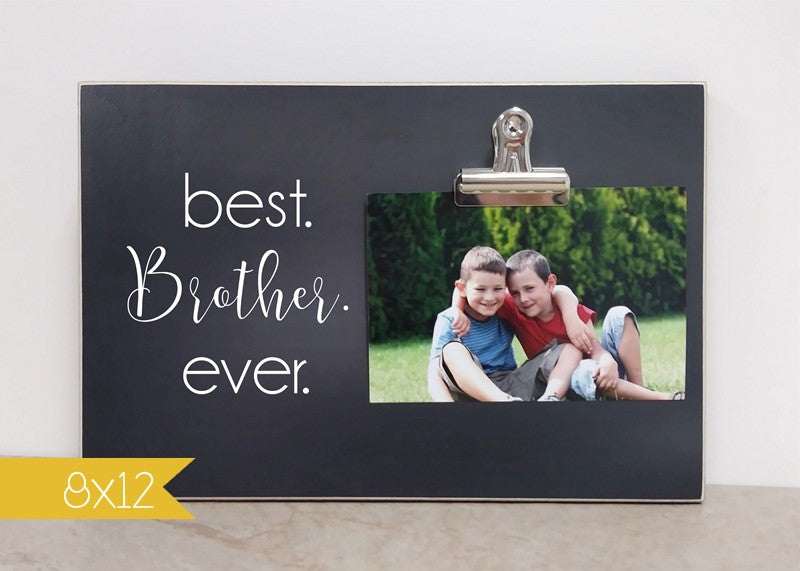 best brother ever, picture frame gift for brother