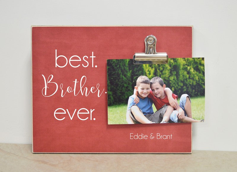 best brother ever photo frame gift for brother, personalized frame, custom frame, personalized gift for brother
