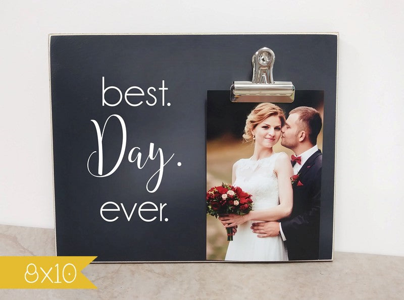 personalized wedding gift photo frame, wedding picture frame, best day ever anniversary gift,