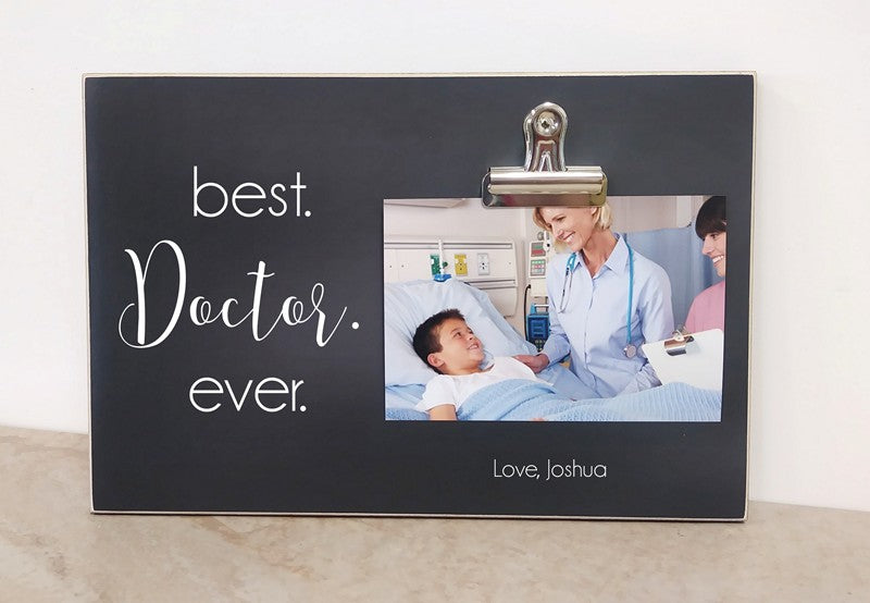 Best. Doctor. Ever Picture Frame