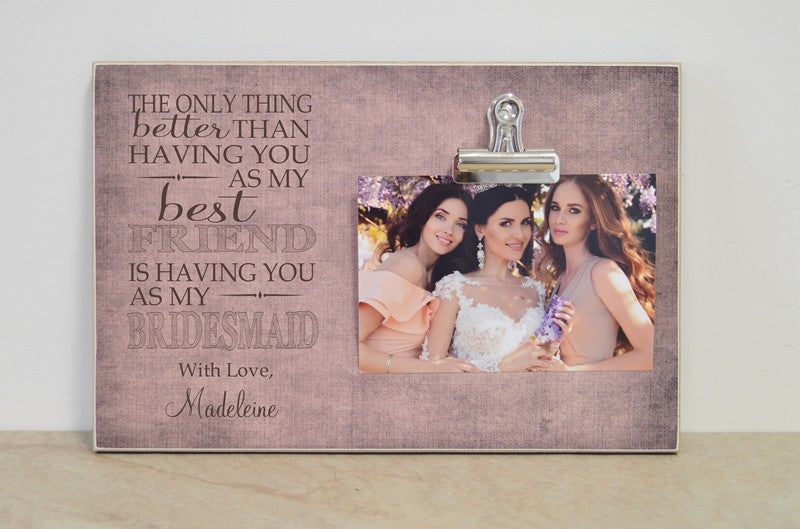 bridesmaid proposal for best friend, bridesmaid photo frame