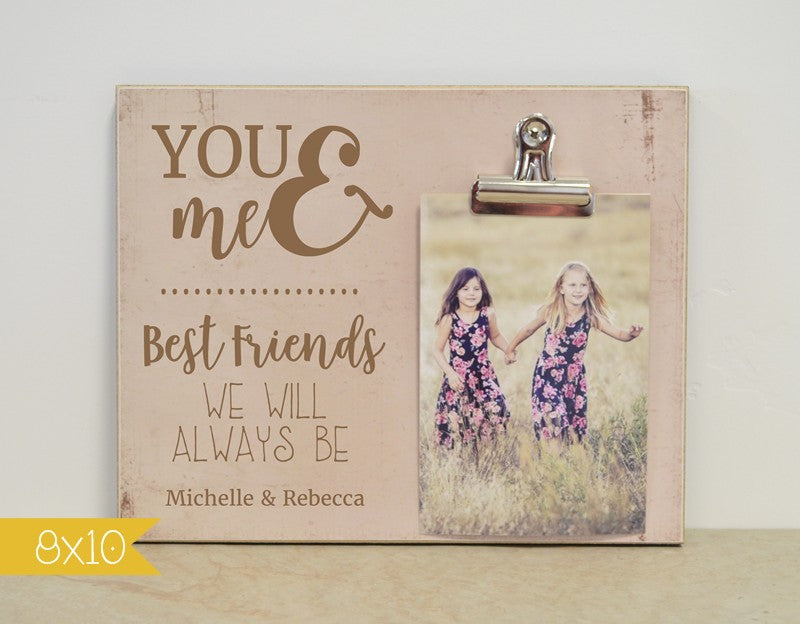 best friend photo frame gift for best friend, you and me best friends we will always be