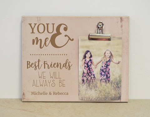 you and me best friends we will always be photo frame gift for best friend