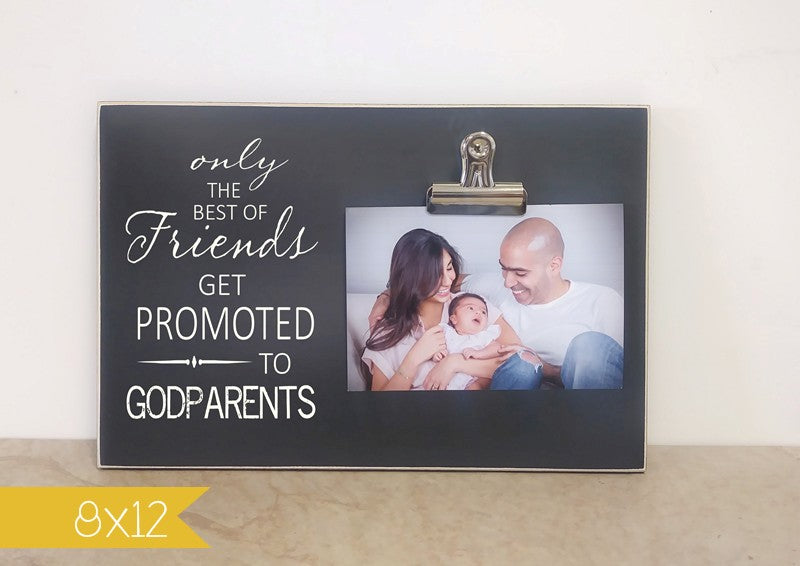 only the best friends get promoted to godparents photo frame