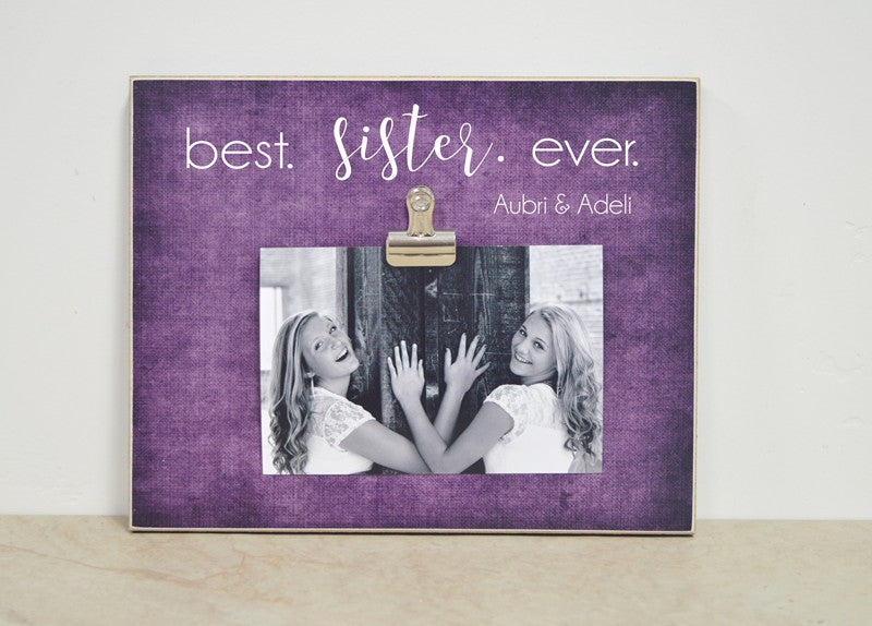 best sisters ever, gift for sister piture frame