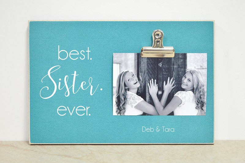 best sister ever, custom photo frame - personalized gift for sister