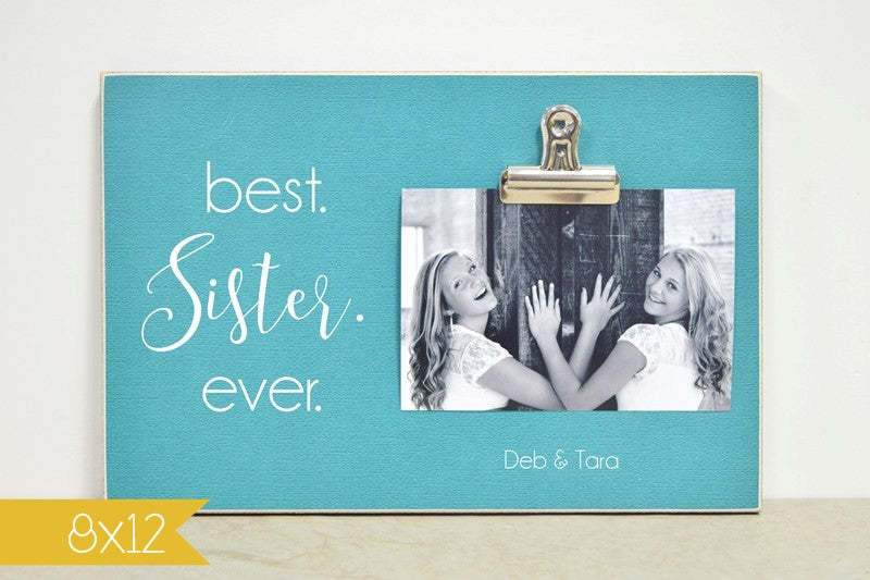 picture frame gift for sister, best sister ever, personalized gift photo frame