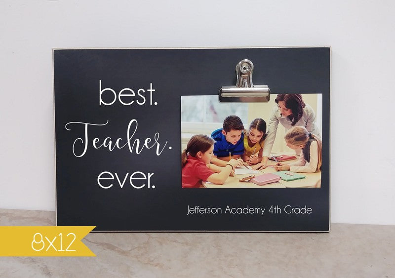 personalized gift for teacher - custom photo frame, school picture frame, teacher appreciation gift idea, best teacher ever school frame