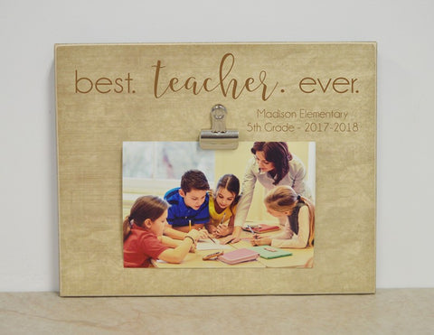 teacher appreciation gift, best teacher ever picture frame