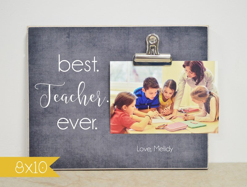 teacher appreciation gift for teacher - personalized photo frame - best teacher ever