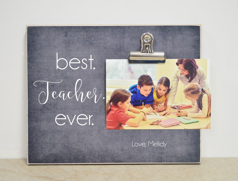 best teacher ever - custom photo frame gift for teacher, teacher appreciation gift idea,
