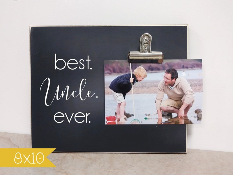 Best. Uncle. Ever. Custom Photo Frame