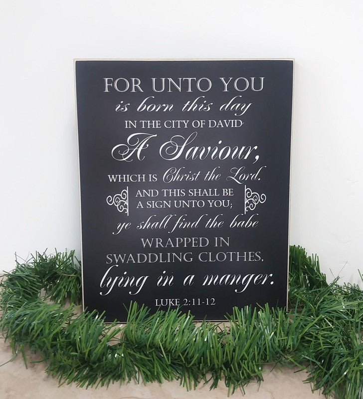 for unto you is born this day a saviour, which is christ the lord - luke 2 chirstmas sign , christmas decoration