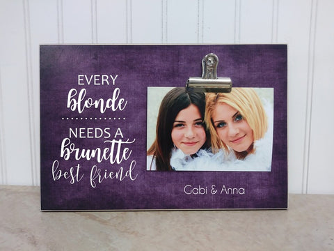 every blonde needs a brunette best friend picture frame