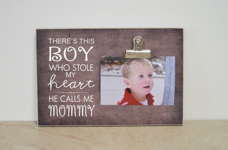 there's this boy who stole my heart he calls me mommy, photo frame gift for mom, mother's day gift idea, gift for mommy, mom gift, mommy gift, mothers gift, mother son gift