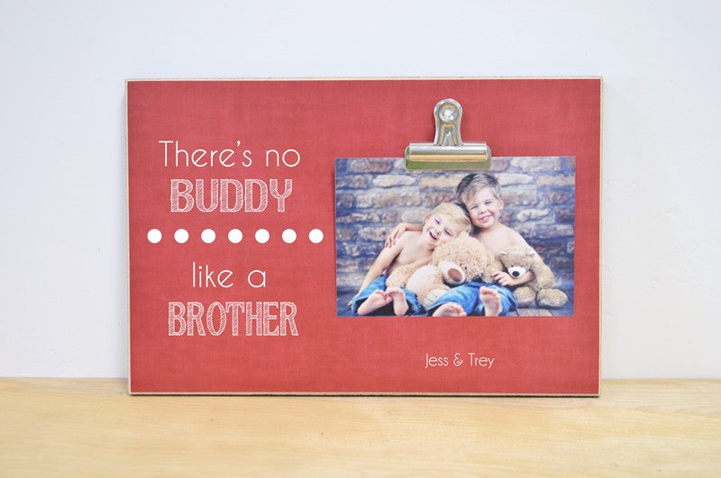 no buddy like a brother frame