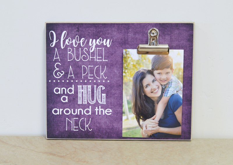 mothers day gift for mom, i love you a bushel and a peck and a hug around the neck personalized picture frame, gift for grandma
