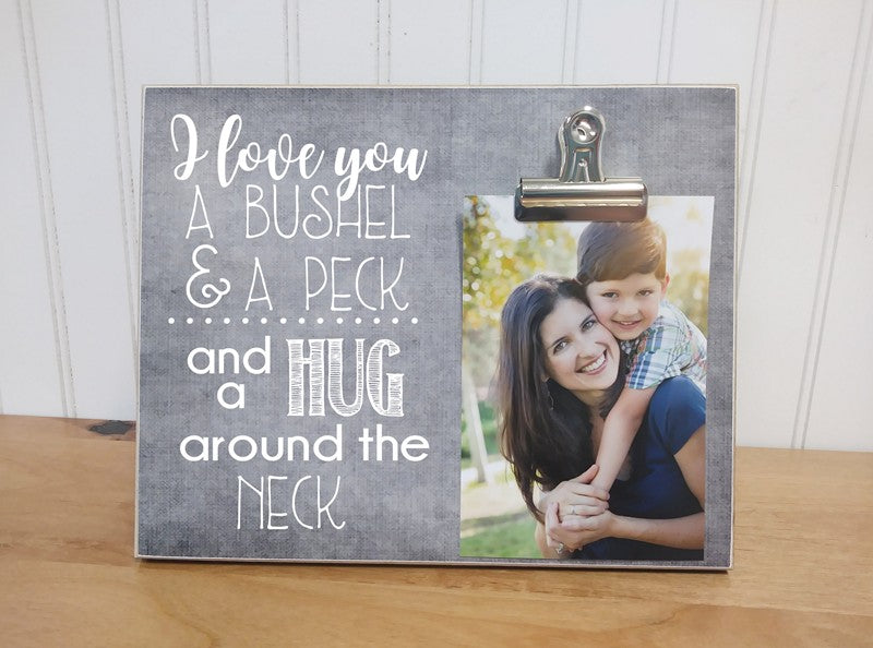 i love you a bushel and a peck and a hug around the neck, custom photo frmae