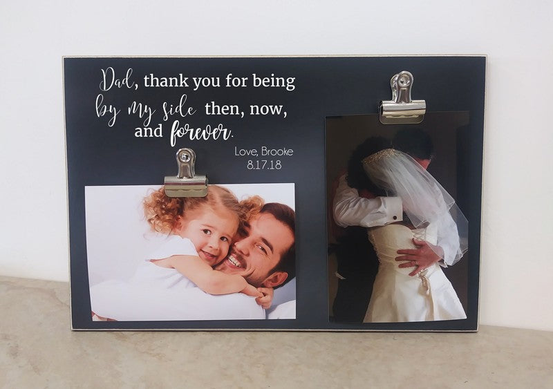 father of the bride photo frame, thank you for being by my side