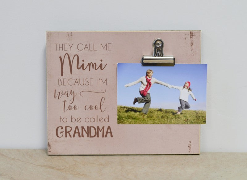 way too cool to be called grandma, grandma photo frame