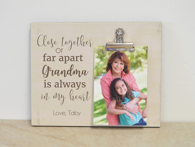 close together of far apart grandma is always in my heart photo frame for grandma, mothers day gift for grandma, moving gift for grandma