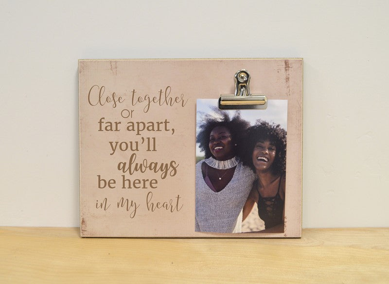 close together for far apart photo frame, going away gift for friend