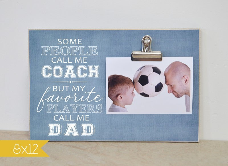 personalized coach picture frame, some people call me coach, but my favorite people call me dad, fathers day gift for coach