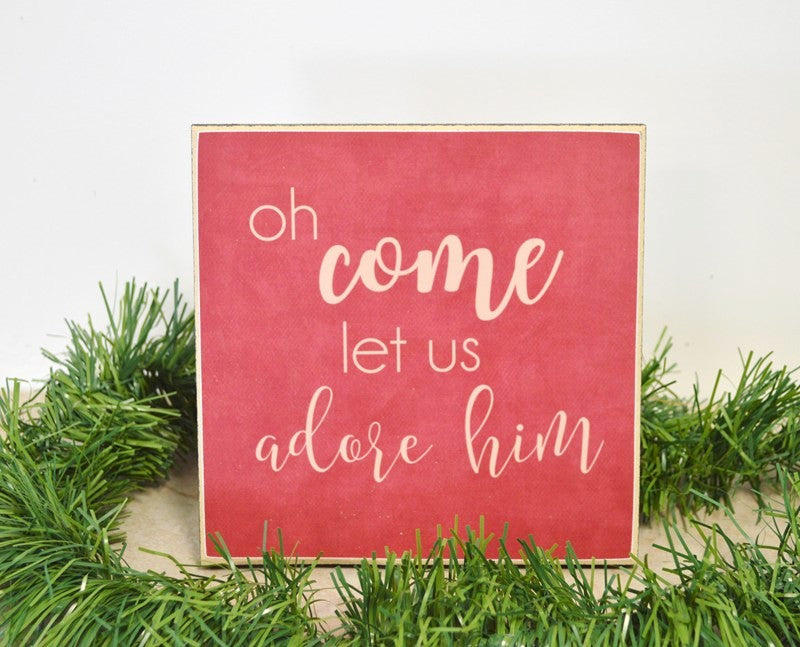 nativity deor, wooden sign for christmas, oh come let us adore him