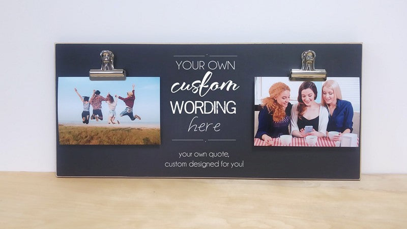 create your own frame, custom designed with your quote