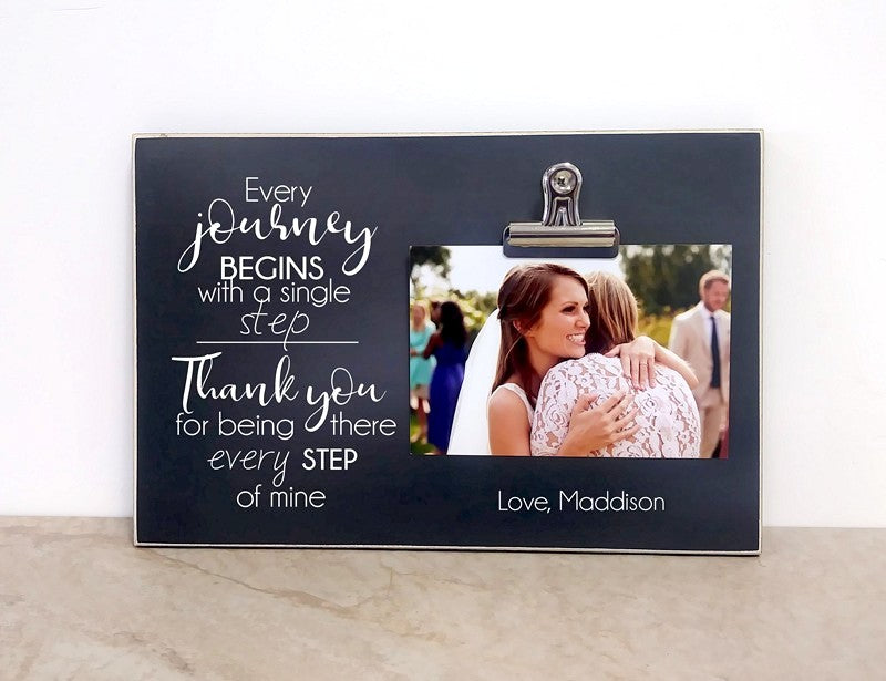 chalkboard custom picture frame - every journey begins with a single step - thank you for being there every step of mine, personalized gift for parents of the bride, parents of the groom, mentor