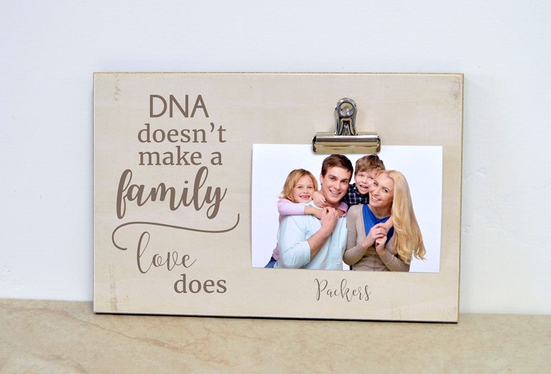 adoption photo frame, dna doesn't make a family, love does