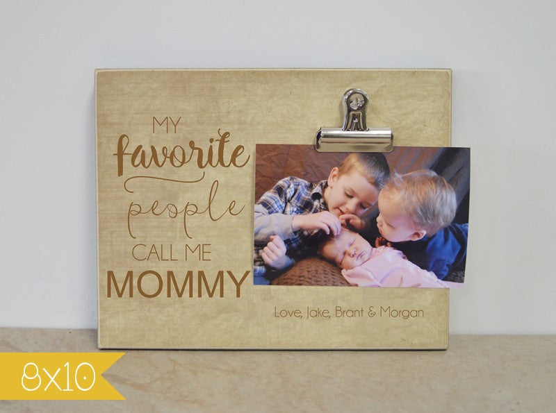 mothers day photo frame gift for mom, mommy gift, mommy photo frame, mom picture frame, my favorite people call me, mom photo clip frame, birthday gift for mom