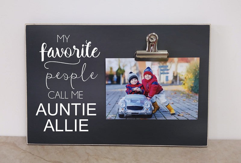 My Favorite people call me auntie, auntie photo frame, auntie gift, gift for aunt, aunt gift, custom picture frame, personalized gift